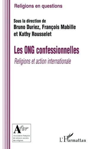 Les ONG confessionnelles: Religions et action internationale