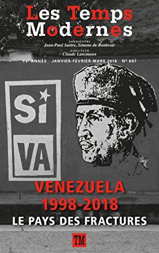 Les Temps Modernes: Venezuela, 1998-2018