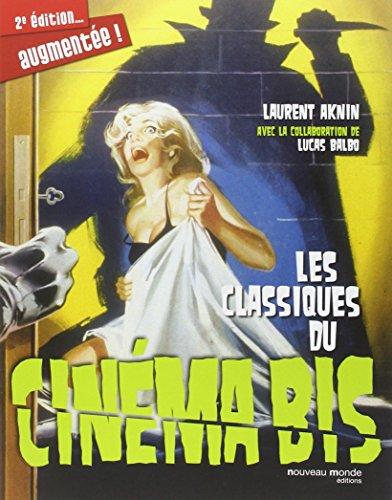Les classiques du cinéma bis: 2è édition augmentée