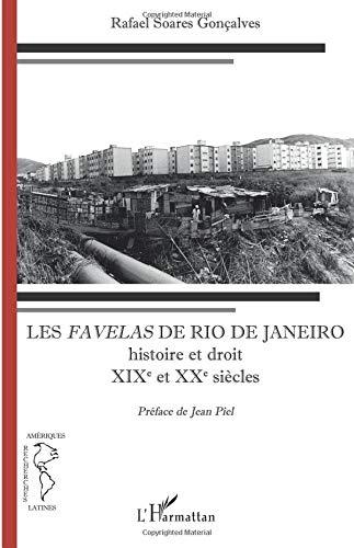 Les Favelas de Rio de Janeiro: Histoire et droit XIXe et XXe siècles