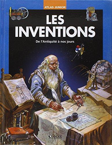 Les inventions: De l'Antiquité à nos jours