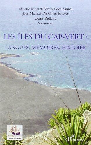 Les îles du Cap-Vert: Langues, mémoires, histoire
