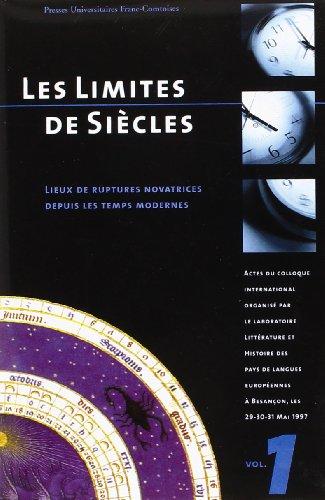 Les limites de siècles: Lieux de ruptures novatrices depuis les temps modernes : actes du colloque international…