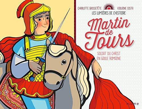 Les lumières de l'histoire : Martin de Tours