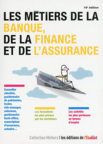 Les métiers de la banque, de la finance et de l'assurance 16ed