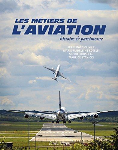Les métiers de l'aviation, histoire et patrimoine