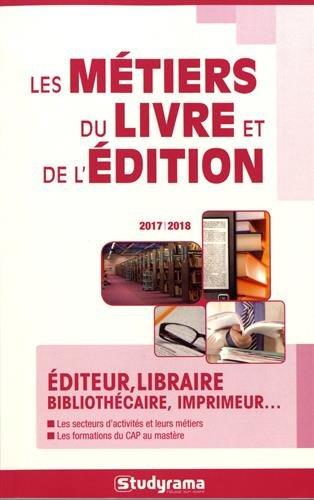 Les métiers du livre et de l'édition 2017/2018