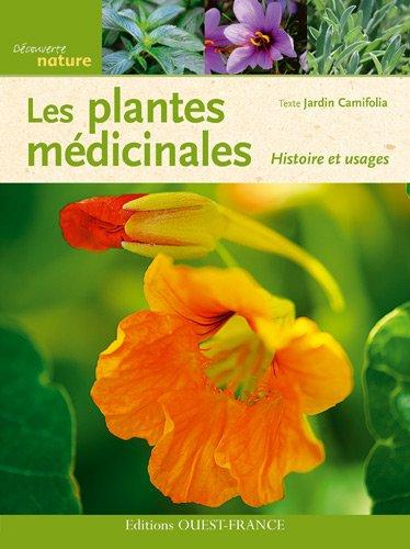 Les plantes médicinales, Histoire et usages