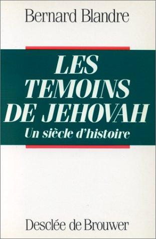 Les témoins de Jehovah, un siècle d'histoire
