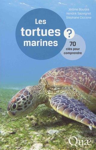 Les tortues marines: 70 clés pour comprendre