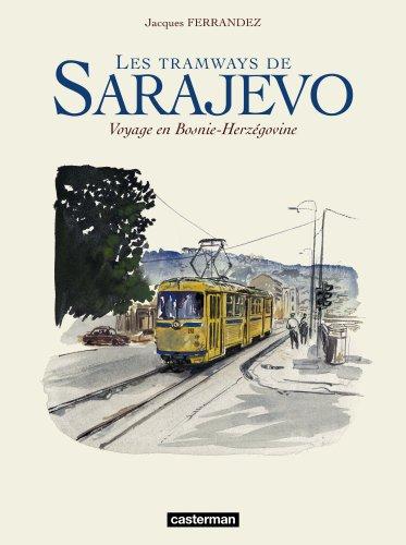 Les tramways de Sarajevo : Voyage en Bosnie-Herzégovine