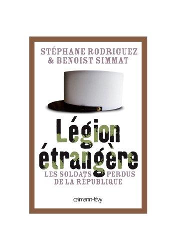 Légion étrangère: Les soldats perdus de la République