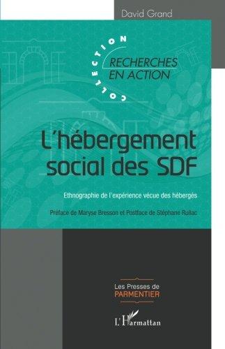 L'hébergement social des SDF: Ethnographie de l'expérience vécue des hébergés