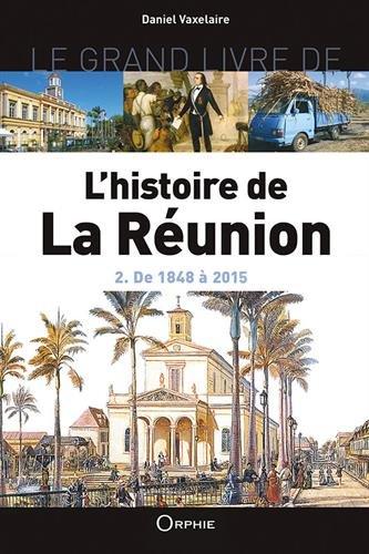 L'histoire de la Réunion : Tome 2, De 1848 à 2015
