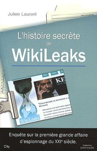 L'histoire secrète de Wikileaks - Un scandale mondial