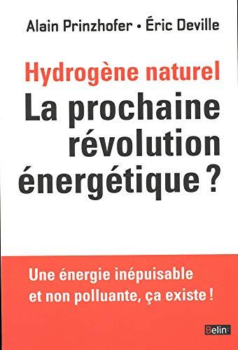 L'hydrogène naturel. La prochaine révolution énergétique ? - Une énergie inépuisable et non polluante