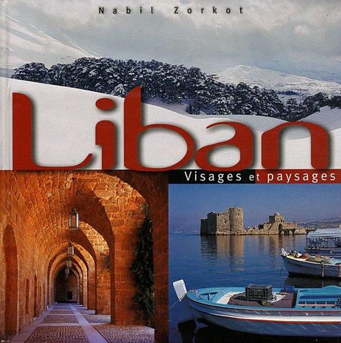 Liban : Visages et paysages