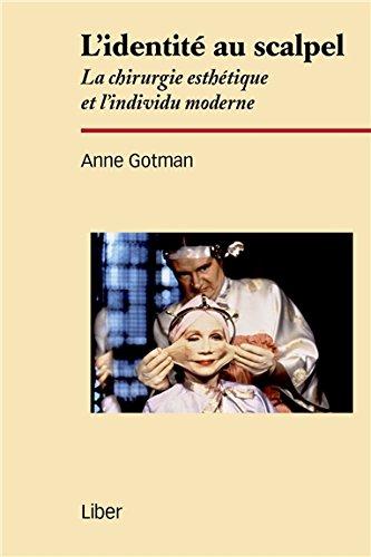 L'identité au scalpel - La chirurgie esthétique et l'individu moderne