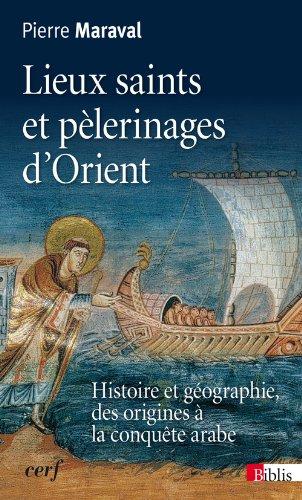 Lieux saints et pélerinages d'Orient. Histoire et