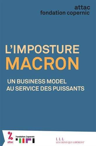 L'imposture Macron: Un business model au service des puissants