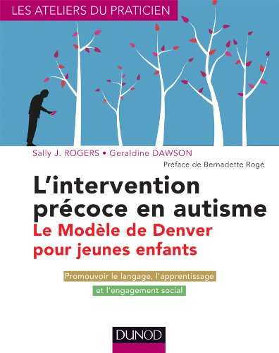 L'intervention précoce en autisme: Le modèle de Denver pour jeunes enfants