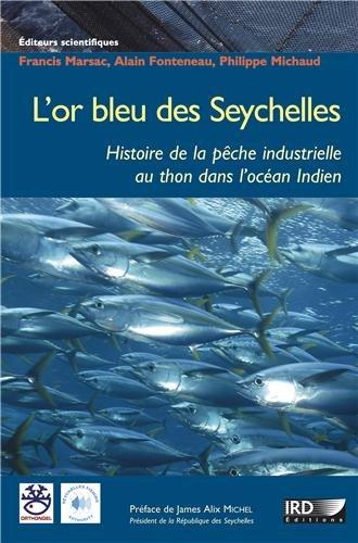 L'or bleu des Seychelles: L'histoire de la pêche industrielle au thon dans l'océan Indien.