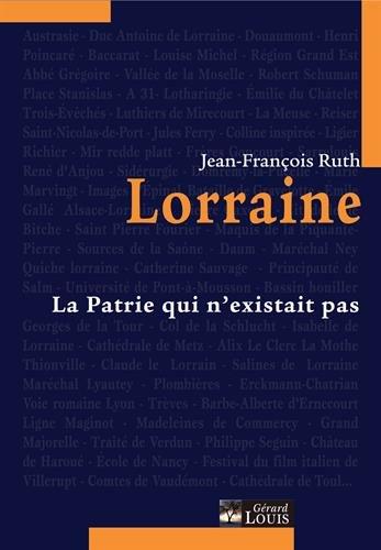 Lorraine : La patrie qui n'existait pas