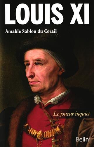 Louis XI - Le joueur inquiet