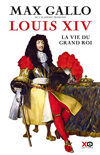 Louis XIV - La Vie du grand roi (Hors collection)