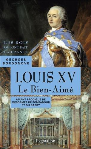Louis XV, 1715-1774: Grand-père de Louis XVI