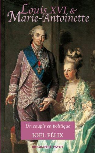 Louis XVI et Marie-Antoinette : Un couple en politique