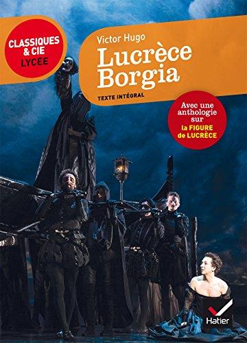 Lucrèce Borgia: suivi d'un parcours sur la figure de Lucrèce