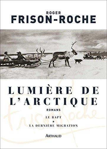 Lumière de l'Arctique: Le Rapt - La Dernière Migration (CLASSIQUES ARTH)