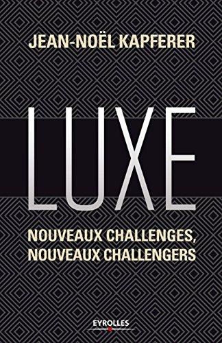 Luxe: Nouveaux challenges, nouveaux challengers.
