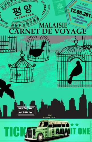 MALAISIE. Carnet de voyage: Agenda de voyage Malaisie. Journal de bord pré-imprimé: activités, sport, shopping, hôtel…
