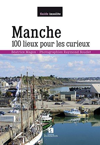 MANCHE 100 LIEUX POUR LES CURIEUX