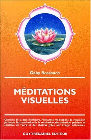 Meditations visuelles - Chemins de la paix intérieure. Puissantes méditations de relaxation profonde