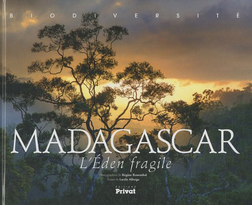 Madagascar : L'Eden fragile
