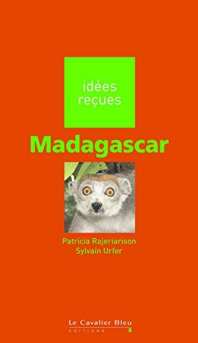 Madagascar: idées reçues sur Madagascar