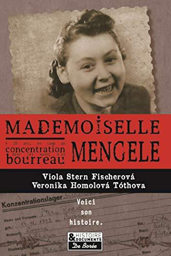 Mademoiselle Mengele: La véritable histoire d'une Slovaque qui a survécu à quatre camps de concentration et aux…