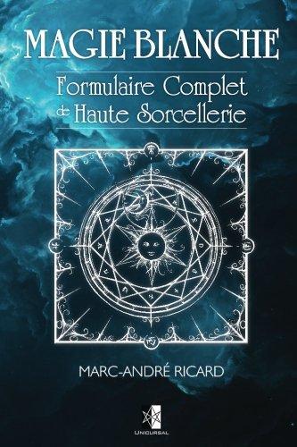 Magie Blanche: Formulaire Complet de Haute Sorcellerie