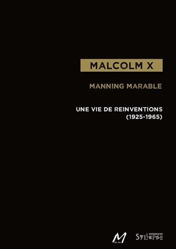 Malcolm X: Une vie de réinventions (1925-1965)