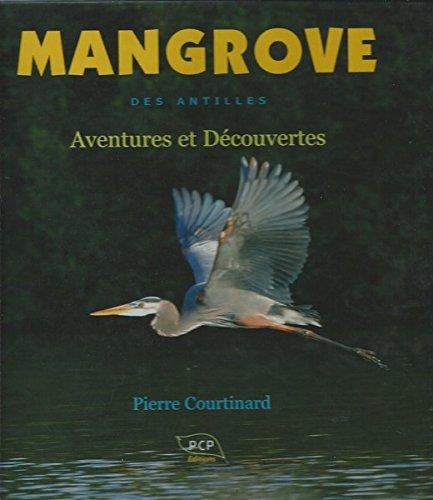 Mangrove des antilles : aventures et découvertes