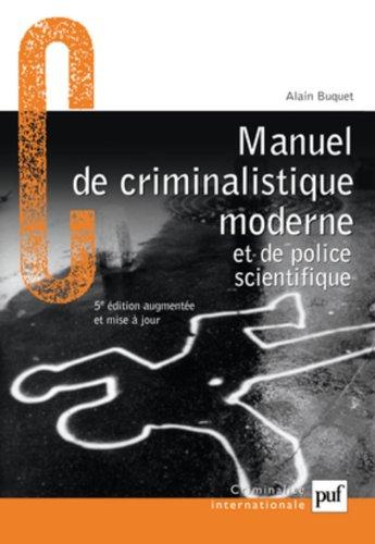 Manuel de criminalistique moderne et de police scientifique