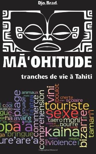 Maohitude : tranches de vie à Tahiti