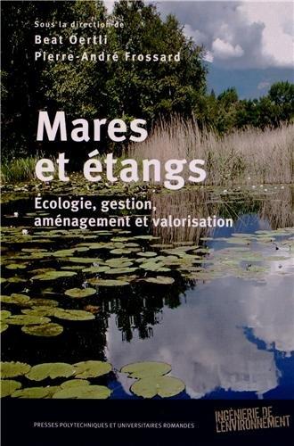 Mares et étangs: Ecologie, gestion, aménagement et valorisation.