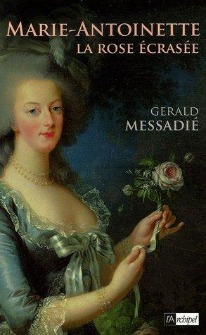 Marie-Antoinette, la rose écrasée