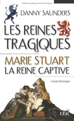 Marie Stuart la reine captive