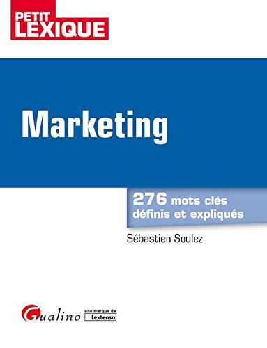 Marketing : 276 mots clés définis et expliqués