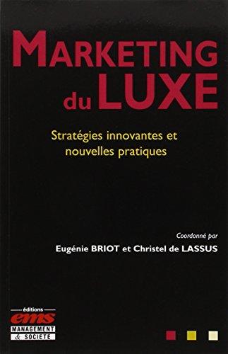 Marketing du luxe: Stratégies innovantes et nouvelles pratiques.
